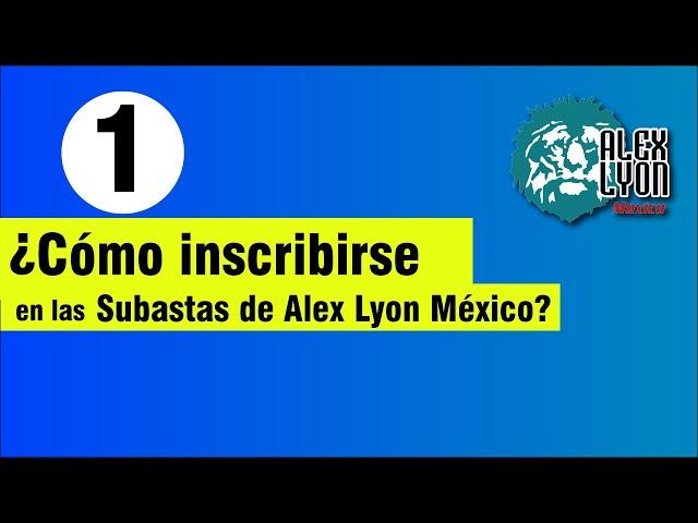 ¿Cómo inscribirse en las subastas de LYON México?