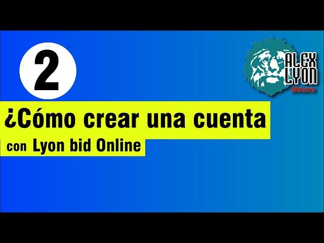 ¿Cómo crear una cuenta con Lyon bid Online?